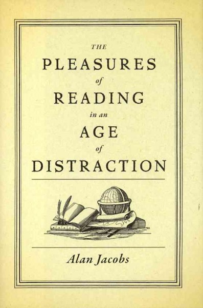 The Pleasures of Reading in an Age of Distraction 我該如何閱讀