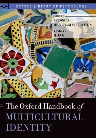 The Oxford handbook of multicultural identity /