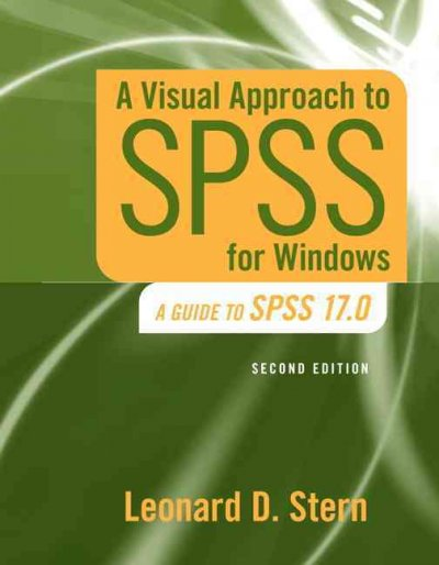 A Visual Approach to SPSS for Windows:A Guide to SPSS 17.0