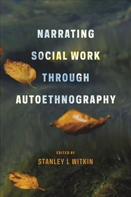 Narrating social work through autoethnography /