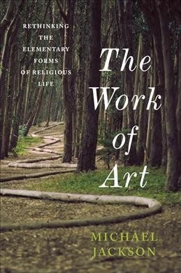 The work of art:rethinking the elementary forms of religious life