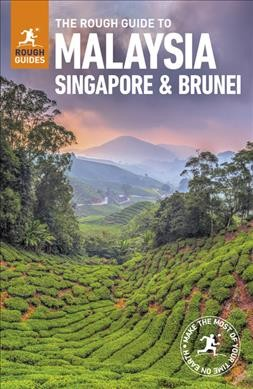 The Rough Guide to Malaysia, Singapore & Brunei