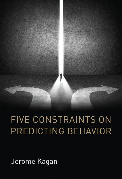 Five constraints on predicting behavior /