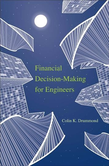 Financial Decision-Making for Engineers /