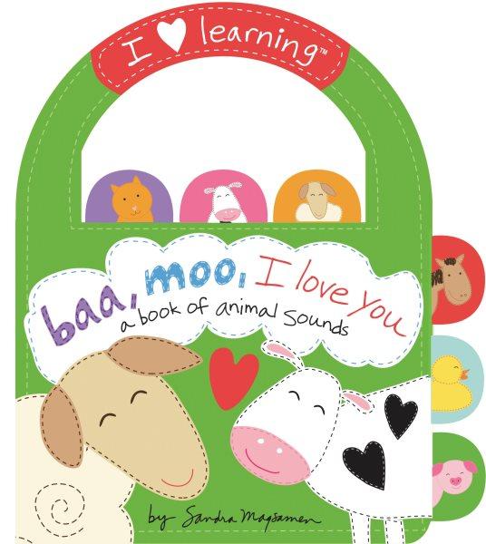 Baa, Moo, I Love You!