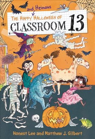 The Happy and Heinous Halloween of Classroom 13