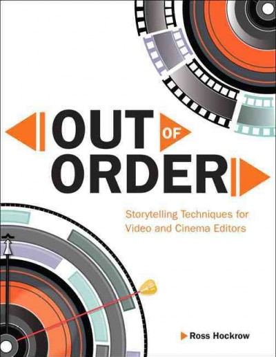 Out of order :  storytelling techniques for video and cinema editors /