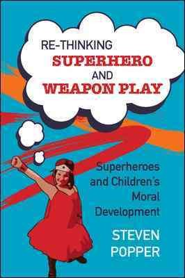 Rethinking superhero and weapon play /