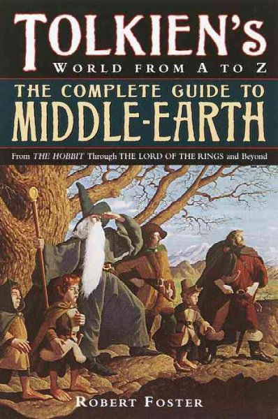 The Complete Guide to Middle-earth: From The Hobbit Through The Lord of the Ring