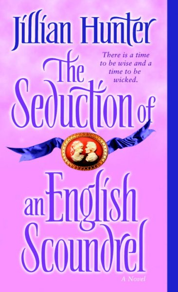 TheSeduction of an English Scoundrel: A Novel
