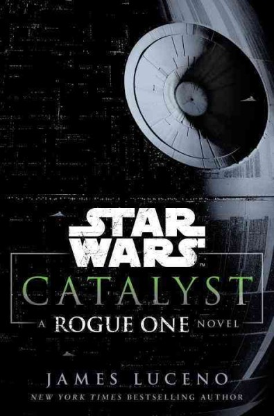 Catalyst : : a Rogue One novel