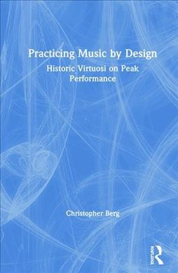 Practicing Music by Design