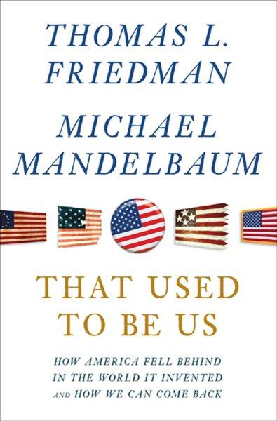 That Used to Be Us 我們曾經輝煌:美國在新世界生存的關鍵
