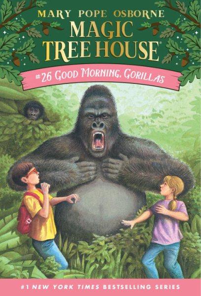 Magic Tree House #26:Good Morning  Gorillas
