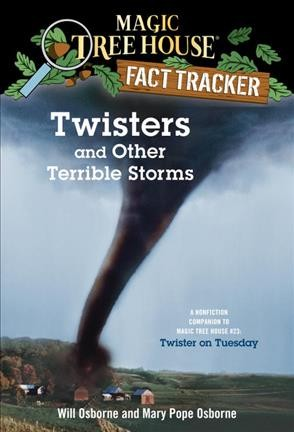 Magic Tree House Fact Tracker #8:Twisters and Other Terrible Storms