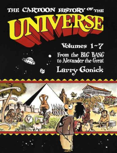 The Cartoon History of the Universe, Volumes 1-7