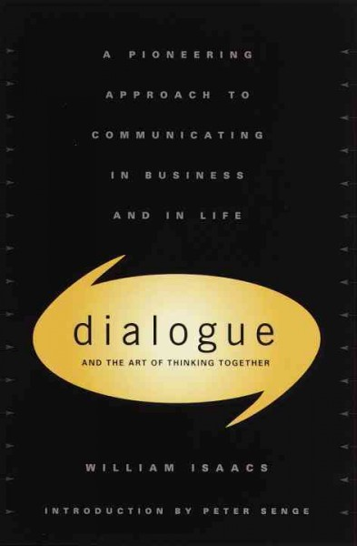Dialogue and the Art of Thinking Together: A Pioneering Approach to Communicatin