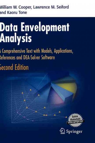 Data Envelopment Analysis:A Comprehensive Text with Models, Applications, References and DEA-Solver Software