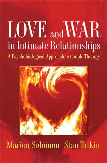 Love and war in intimate relationships :  connection, disconnection, and mutual regulation in couple therapy /