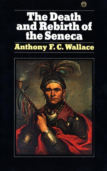 Death and Rebirth of the Seneca