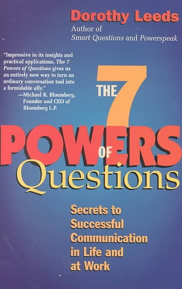 7 Powers of Questions: Secrets to Successful Communication in Life and at Work