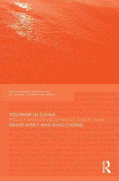 Tourism in China : policy and development since 1949