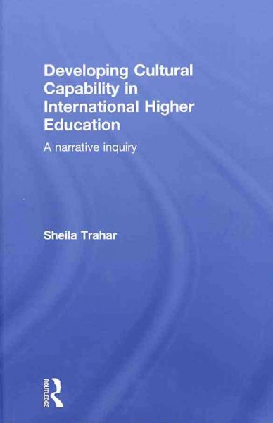 Developing cultural capability in international higher education :  a narrative inquiry /