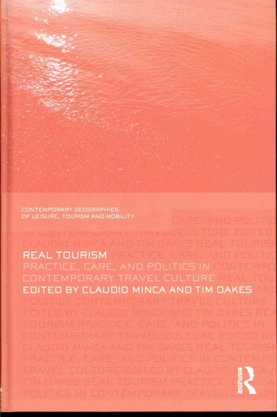 Real tourism : practice, care, and politics in contemporary travel culture