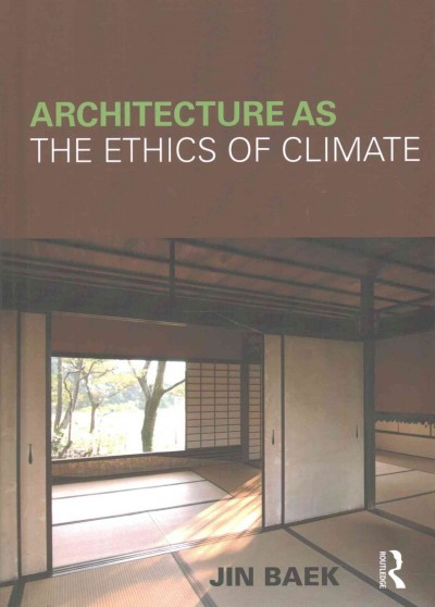 Architecture as the ethics of climate /
