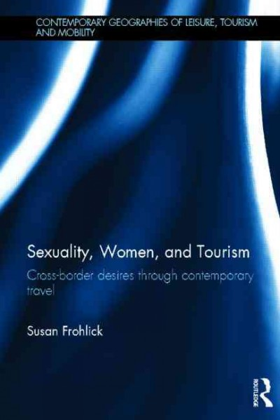 Sexuality, women, and tourism : cross-border desires through contemporary travel