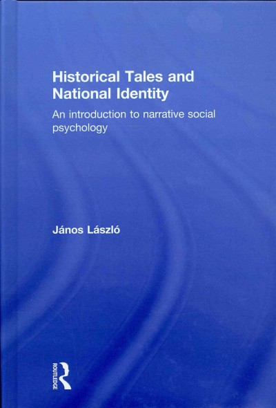 Historical tales and national identity :  an introduction to narrative social psychology /