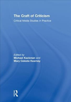The craft of criticism : critical media studies in practice