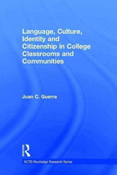 Language, culture, identity and citizenship in college classrooms and communities /