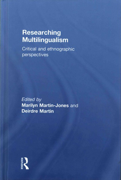 Researching multilingualism : critical and ethnographic perspectives
