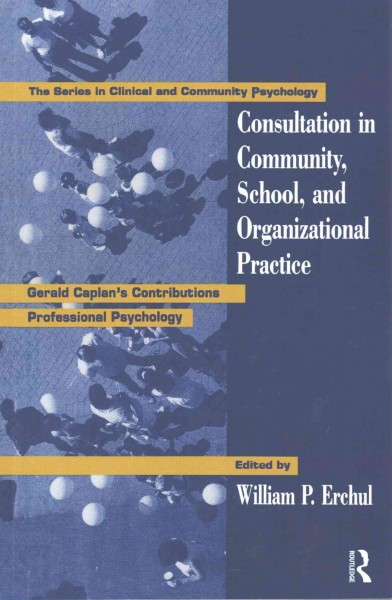 Consultation in community, school, and organizational practice :  Gerald Caplan