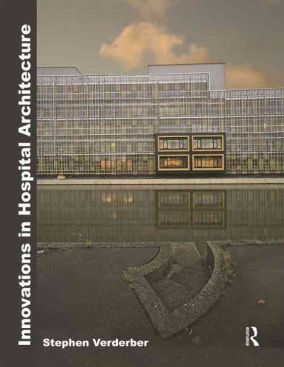 Innovations in hospital architecture /