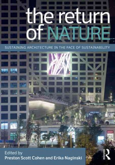 The return of nature :  sustaining architecture in the face of sustainability /