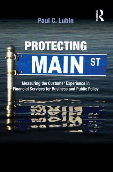 Protecting main street : measuring the customer experience in financial services for business and public policy