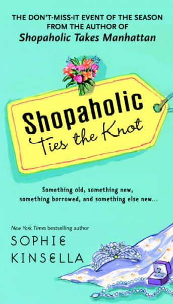Shopaholic Ties the Knot (Mass Market Paperback) 購物狂,我們結婚吧