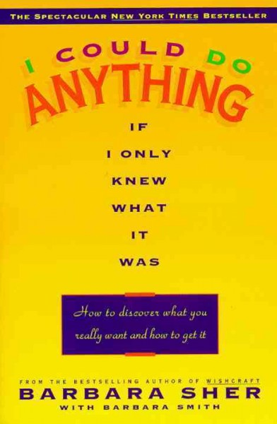 I Could Do Anything if I Only Knew What It Was: How to Discover What You Really