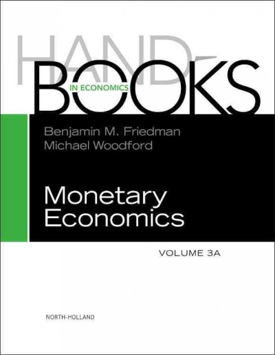 Handbook of Monetary Economics (Volume 3A+3B)