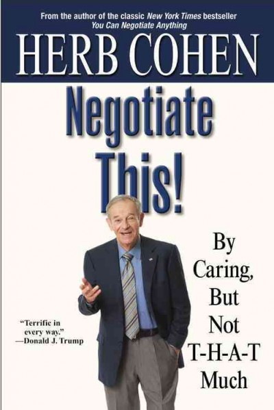 Negotiate This!: By Caring, but Not That Much