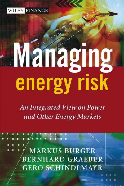Managing Energy Risk:An Integrated View on Power and Other Energy Markets