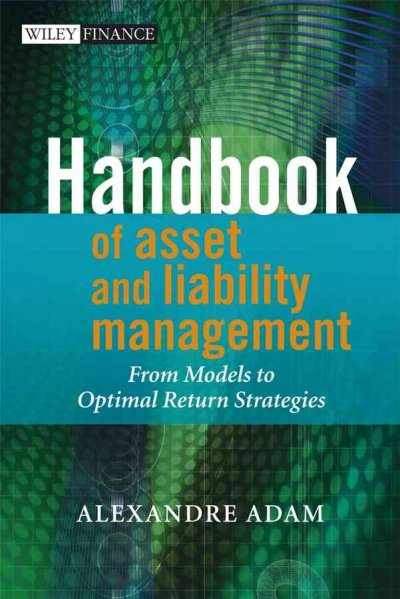 Handbook of asset and liability management:From Models to Optimal Return Strategies