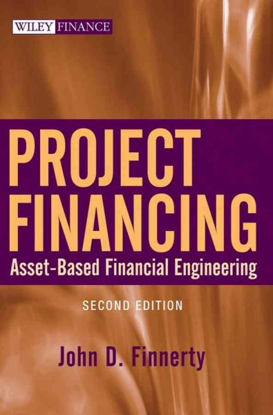 Project Financing:Asset-Based Financial Engineering