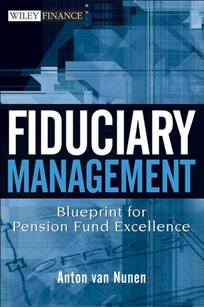 Fiduciary management:blueprint for pension fund excellence
