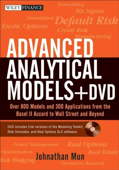 Advanced Analytical Models + DVD:Over 800 Models and 300 Applications from the Basel II Accord to Wall Street and Beyond