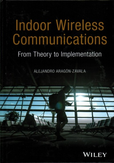 Indoor wireless communications : : from theory to implementation