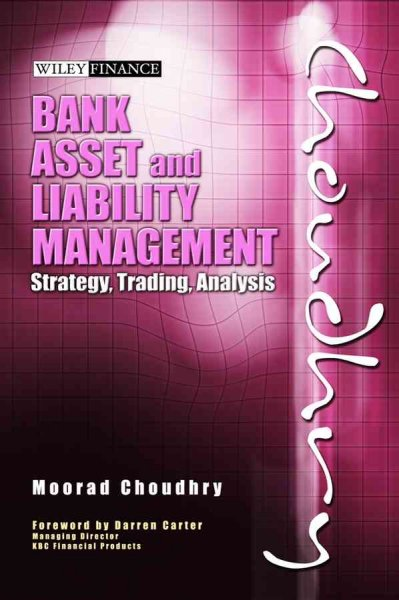 Bank and asset liability management:Strategy, Trading, Analysis