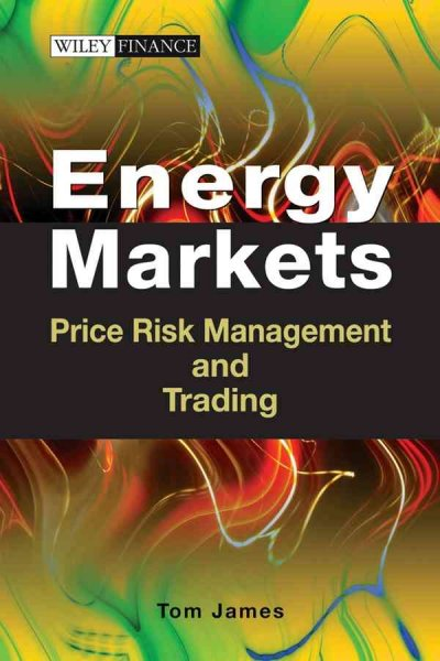 Energy Markets:Price Risk Management and Trading